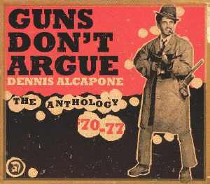 Dennis Alcapone - Guns Don´t Argue - Anthology 70-77 - Album 1995-10
