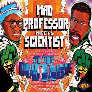 Mad Professor Meets Scientist At The Dub Table - Album 2005