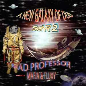 Mad Professor Meets Mafia & Fluxy - Album 2005