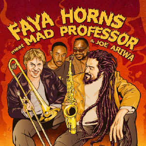 Fyah Horns Meet Mad Professor - Album 2008