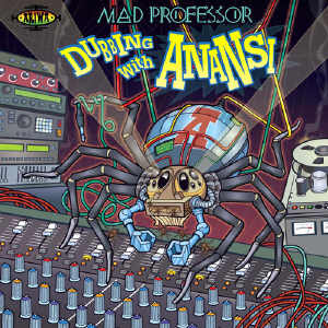 Mad Professor - Dubbing With Anansi - Album 2014