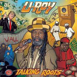 Ariwa - U Roy - Talking Roots - Album 2018