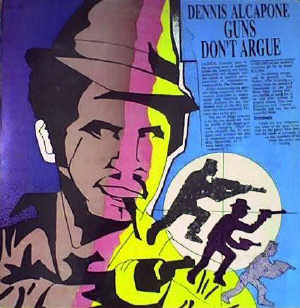 Dennis Alcapone - Guns Don´t Argue - Album xxxx