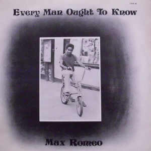 Max Romeo - Every Man Ought To Know - 1974
