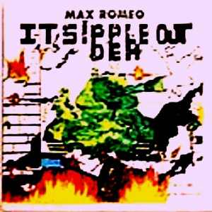 Max Romeo - It Sipple Out Deh - 1999