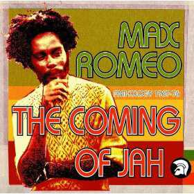 Max Romeo - The Coming Of Jah Anthology 67-76