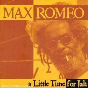 Max Romeo - A Little Time For Jah - 2004