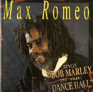 Max Romeo Sings Bob Marley In The Dancehall - 2008