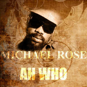 Michael Rose - A Who