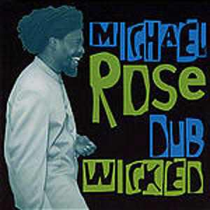 Michael Rose - Dub Wicked