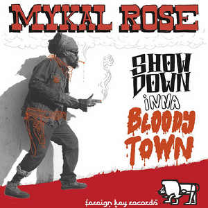 Mykal Rose - Show Down Inna Bloody Town - Album 2013