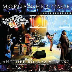Morgan Heritage - Live - Another Rockaz Moment - 2006