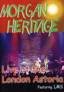 Morgan Heritage - Live At The London Astoria - 2007 DVD