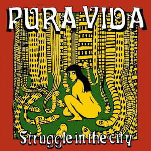 Pura Vida - Struggle In The City - 2010