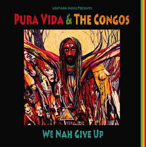 Pura Vida + The Congos - We Nah Give Up - 2011