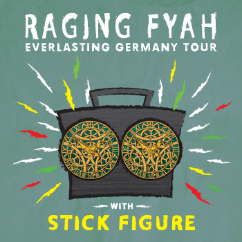 Raging Fyah + Stick Figure - Germany Tour