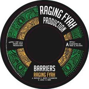 Raging Fyah + Vibronics - Barriers + Barriers Dub - Single 2016