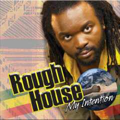 Roughhouse - My Intention