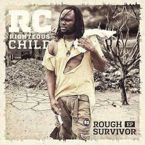 RC / Righteous Child - Rough Survivor