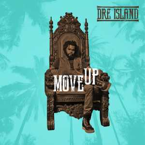 Dre Island - Move Up