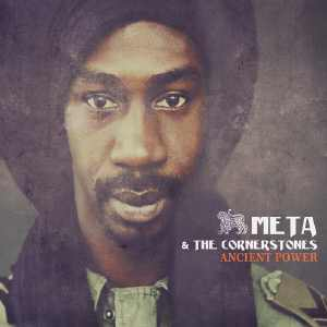 Meta & The Cornerstones - Ancient Power