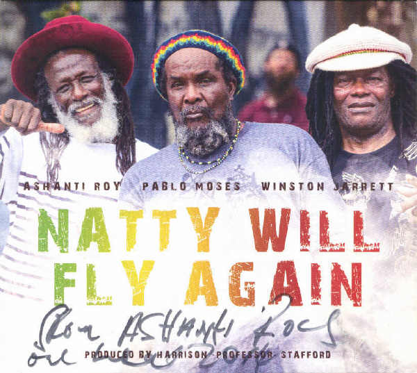 Ashanti Roy + Pablo Moses + Winston Jarrett - Natty Will Fly Again - Album 2014