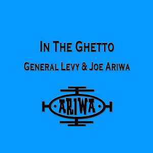 General Levy & Joe Ariwa - In The Ghetto