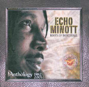 Echo Minott - Roots Of dancehall - Anthology Album 1982-2005