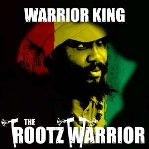 Warrior King - The Rootz Warrior - Album 2016