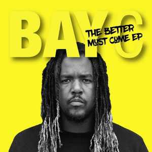 Bay C - The Better Must Come EP