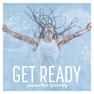 Unlimited Culture - Get Ready - Album 2017