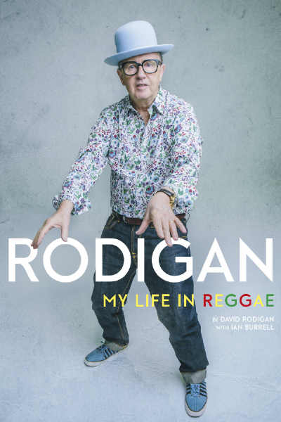 David Rodigan - My Life In Reggae