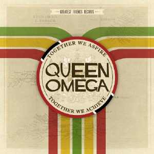 Queen Omega - Together We Aspire Together We Achieve - EP 2012
