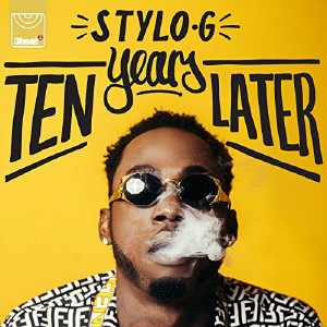 Stylo G - Ten Years Later - EP 2018