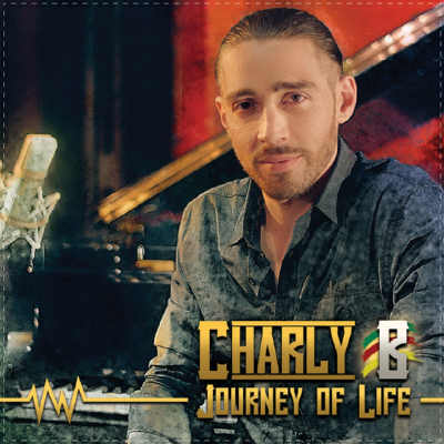 Charly B - Journey Of Life - Album 2017