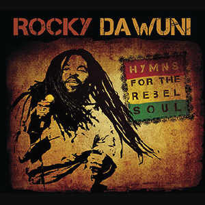 Rocky Dawuni - Hymns For The Rebel Soul