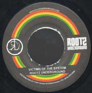Rootz Underground - Victims Of The System - 2007