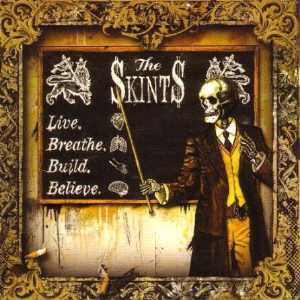 The Skints - Live. Breathe. Build. Belive.