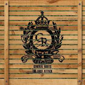 General Roots - The First Attack - EP 2013