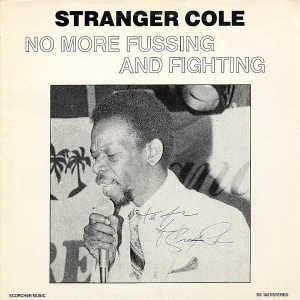 Stranger Cole - No More Fussing And Fighting