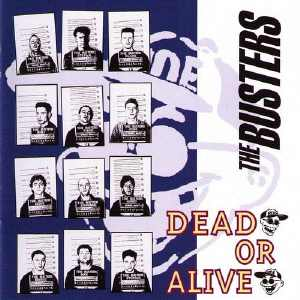 The Busters - Dead Or Alive - 1991